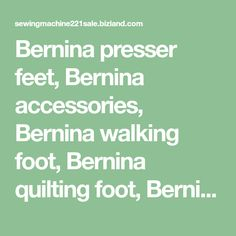 Bernina presser feet, Bernina accessories, Bernina walking foot, Bernina quilting foot, Bernina feet adapter, Bernina Sewing Machine Parts, Quilts, Walking, Accessories, Quilt Sets, Walks, Log Cabin Quilts, Quilting, Quilt
