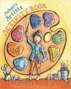 Anholt's Artists Activity Book - Available August 1, 2012