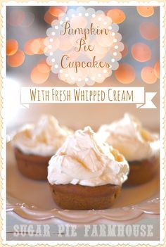 Pumpkin Pie Cupcakes! Come on over for the recipe! #pumpkin #pumpkinpie #fall #falldesserts