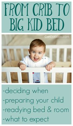 Transitioning your baby or toddler from the crib to a big kid bed or toddler bed. How to know your baby is ready for a big kid bed. Preparing your child for giving up the crib. CanDoKiddo.com