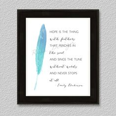 Hope is the thing with feathers...Printable - Blue or pink watercolor feather. 8x10 PRINTABLE by RissDesign on Etsy https://www.etsy.com/listing/186453156/hope-is-the-thing-with-feathersprintable