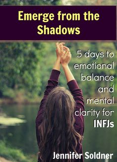 Emerge from the INFJ Shadow Self. Course available to help you do this.
