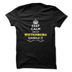 Keep Calm and Let WITTENBURG Handle it #name #tshirts #WITTENBURG #gift #ideas #Popular #Everything #Videos #Shop #Animals #pets #Architecture #Art #Cars #motorcycles #Celebrities #DIY #crafts #Design #Education #Entertainment #Food #drink #Gardening #Geek #Hair #beauty #Health #fitness #History #Holidays #events #Home decor #Humor #Illustrations #posters #Kids #parenting #Men #Outdoors #Photography #Products #Quotes #Science #nature #Sports #Tattoos #Technology #Travel #Weddings #Women