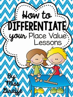 Great blog post about how to differentiate for math and A LOT of place value goodies!!