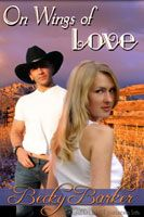 On Wings of Love (orginally published for Silhouette Intimate Moments as The Last Real Cowboy.)