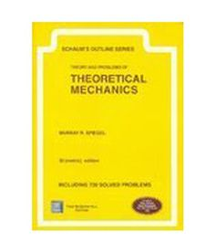 THEORY & PROBLEMS OF THEORETICAL MECHANICS (SCHAUM'S OUTLINE SERIES) (SI UNITS)