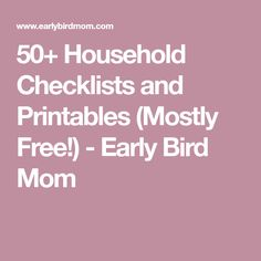 50+ Household Checklists and Printables (Mostly Free!) - Early Bird Mom