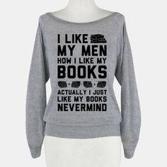 I Like My Men How I Like My... | T-Shirts, Tank Tops, Sweatshirts and Hoodies | HUMAN