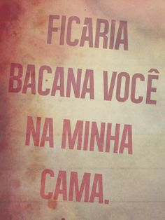 Na cama, no sofá, na cozinha...rsrs Best Quotes, Funny Quotes, Stupid Love, Special Words, Love Phrases, Pick Up Lines, Words Quotes, Sentences, Love Story