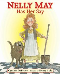 Nelly May Has Her Say by Cynthia DeFelice