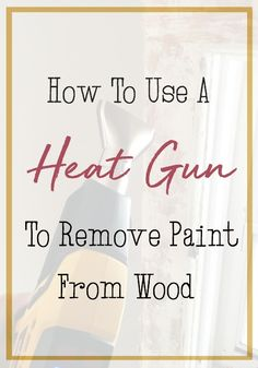 how to use a heat gun to remove multiple layers of paint from wood Removing Paint From Wood, Rag Wreath Tutorial, Wooden Blanket Ladder, Diy Barn Door, Barn Doors, Wire Wreath Forms, Lamp Makeover, Heat Gun, Scrap Material