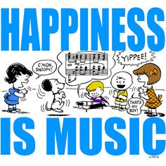 Happiness is music.