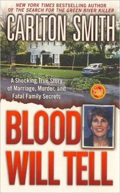 Buy Blood Will Tell: A Shocking True Story of Marriage, Murder, and Fatal Family Secrets by Carlton Smith and Read this Book on Kobo's Free Apps. Discover Kobo's Vast Collection of Ebooks and Audiobooks Today - Over 4 Million Titles! Feminist Books, True Crime Books, Personal Library, Book Nooks, Paperback Books, Book Recommendations, Book Lists, Bestselling Author, Nonfiction