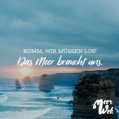 Das Meer braucht uns Visual Statements®️ Come on, let's go! The sea needs us. Sayings / Quotes / Quotes / Meerweh / travel / Wanderlust / Wanderlust / Adventure / Beach / fly / Roadtrip Quotable Quotes, Me Quotes, Beach Quotes, Visual Statements, Wanderlust Travel, True Words, Far Away, Outdoor Camping, Travel Quotes