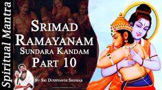 Srimad Ramayanam - Sundara Kandam Part 10 || By Sri Dushyanth Sridhar ||...