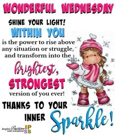 Shine Your Light!!💥 #YourInnerSparkle Wednesday Morning Greetings, Wednesday Morning Quotes, Cute Good Morning Quotes, Wednesday Motivation, Wednesday Wishes, Quotes Motivation, Real Friendship Quotes, Bff Quotes, Happy Quotes