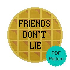 *This is a pattern, not a finished piece*  Stranger Things Eggo Friends Dont Lie Cross Stitch Pattern by ForeverXstitch to be stitched on 14 count aida. it will fit a 5x5 or 6x6 inch frame. This pattern arrives as a digital download. After your payment is processed, youll receive a
