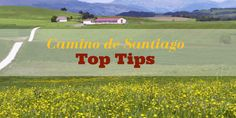 Some of the most seasoned Camino experts offer their top tips for anyone considering walking the Camino de Santiago. 5 Awesome top tips for the Camino