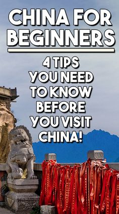 China for Beginners: 4 Tips You Need To Know Before You Visit China!