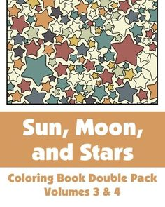 Sun Moon And Stars Coloring Book Double Pack Volumes 3 4