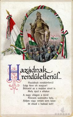 "The Szózat (""Appeal"" or ""Summons"") is considered Hungary's second national anthem, after the Himnusz. The official anthem is sung at the beginning of ceremonies, and Szózat is sung at the end. Hungary History, Heart Of Europe, St Francis, My Land, Illustrations And Posters, Coat Of Arms, Vintage Posters, Folk Art, 1"