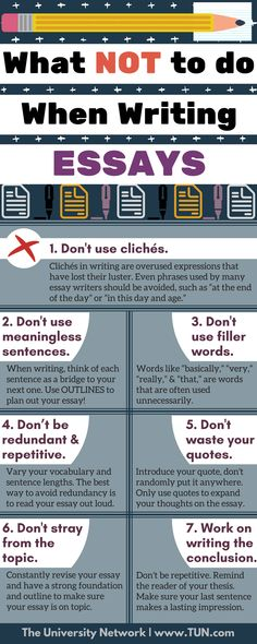 Here are 7 tips on what you shouldn't do when writing an essay.