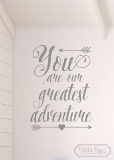 You are our greatest adventure Vinyl Wall Decal Art Nursery Quote Removable sticker Arrows Modern Nursery decor