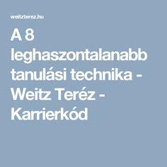 A 8 leghaszontalanabb tanulási technika - Weitz Teréz - Karrierkód