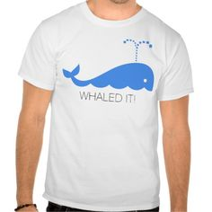 whaled it t-shirts T Shirt, Hoodie Sweatshirt