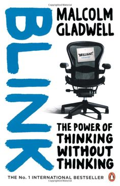 Blink: The Power of Thinking Without Thinking: Amazon.co.uk: Malcolm Gladwell - Amazing pshychology book on learning to trust your instincts
