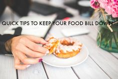 Quick Tips to Keep the Food Bill Down (remember this next time you're at the grocery store!)