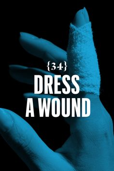 Dress a wound.  First, stop the bleeding. Apply pressure using a gauze pad. Stay with the pressure. If you can't stop the bleeding, forget the next step, just get to a hospital. Once the bleeding stops, clean the wound. Use water or saline solution; a little soap is good, too. If you can't get the wound clean, then forget the next step, just get to a hospital. Finally, dress the wound. For a laceration, push the edges together and apply a butterfly bandage. For avulsions, where the skin is…