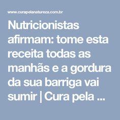 Nutricionistas afirmam: tome esta receita todas as manhãs e a gordura da sua barriga vai sumir   Cura pela Natureza