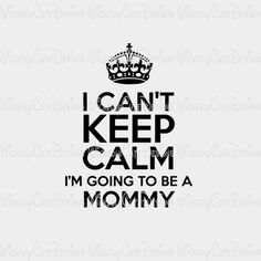 I Can't Keep Calm Mommy SVG, DXF, EPS, PNG, Studio3 Digital File