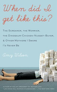 If you are a mom..this book pretty much sums it up...hilarious :) *comes recommended, so I must find time to read it! :)