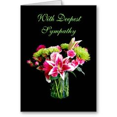 With Deepest Sympathy, Stargazer Lily Bouquet Card  http://www.zazzle.com/with_deepest_sympathy_stargazer_lily_bouquet_card-137601708980374640?rf=238577061362460707