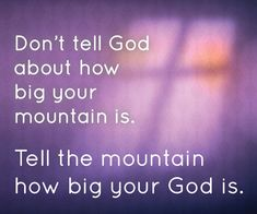 Ladies, today focus on God, not your mountain.