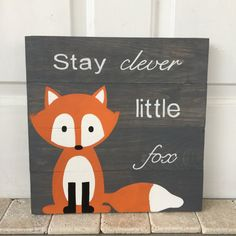 Stay Clever Little Fox gray pallet sign, woodland creature, nursery decor, children's decor, 14 x 14, red fox, pallet art, woodland nursery