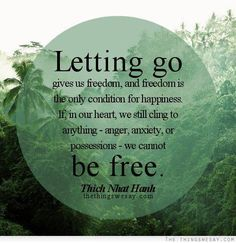 Letting go gives us freedom and freedom is the only condition for happiness if in our heart we still cling to anything anger anxiety or possessions we cannot be free - TheThingsWeSay Mantra, Wisdom Quotes, Me Quotes, Strong Quotes, Attitude Quotes, Thich Nhat Hanh, After Life, Yoga Quotes, Meditation Quotes