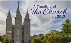 A timeline of the #LDS Church in 2013 #Mormon