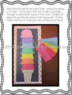 color coded sets of sight words.  when a student learns the set, they earn that color ice cream scoop.  ice cream party at the end of the year to celebrate.  could do something like this on a sheet of paper to put in data binders (they just color it)