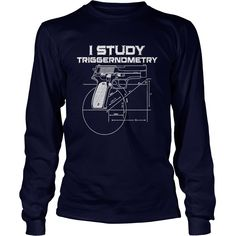 I Study Triggernometry Gun Owner 2nd Amendment #gift #ideas #Popular #Everything #Videos #Shop #Animals #pets #Architecture #Art #Cars #motorcycles #Celebrities #DIY #crafts #Design #Education #Entertainment #Food #drink #Gardening #Geek #Hair #beauty #Health #fitness #History #Holidays #events #Home decor #Humor #Illustrations #posters #Kids #parenting #Men #Outdoors #Photography #Products #Quotes #Science #nature #Sports #Tattoos #Technology #Travel #Weddings #Women