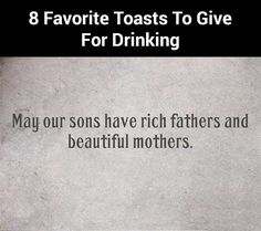 8 toasts to give while drinking!