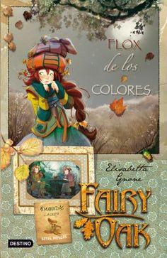 Fairy Oak: Flox De Los Colores (Los Cuatro Misterios 3) - Elisabetta Gnone