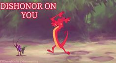 Dishonor on you, dishonor on your cow!!   -    24 Respuestas De Disney Para Cada Ocasión