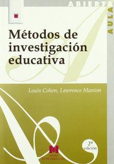 Métodos de investigación educativa / Louis Cohen, Lawrence Manion