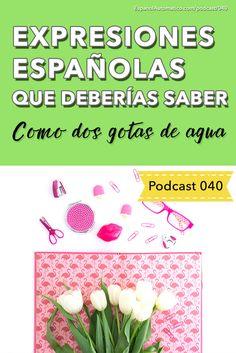 "Expresiones españolas que deberías saber: ""Como dos gotas de agua"" [Podcast 040] Learn Spanish in fun and easy way with our award-winning podcast: http://espanolautomatico.com/podcast/040REPIN for later"