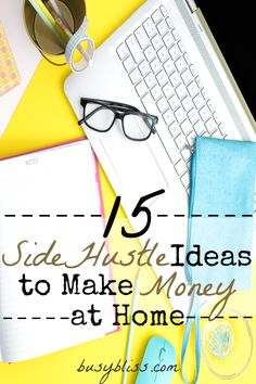 This list of side hustles to make money at home is great!  I didn't realize there are so many different ways to make extra money.