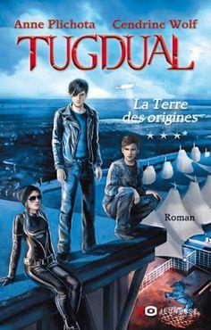 Les Reines de la Nuit: Tugdual T3, La terre des origines de Anne Plichota...