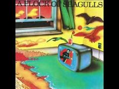 """""""I Ran (So Far Away),"""" Flock of Seagulls 